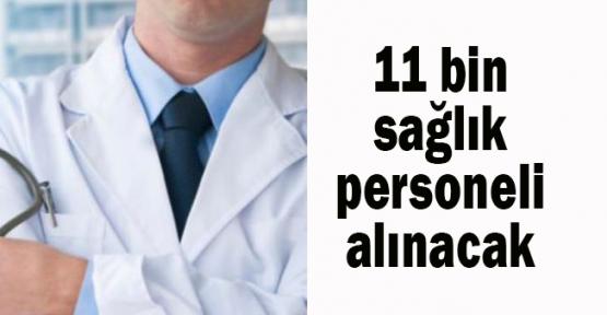 11 bin sağlık kadrosu verilecek