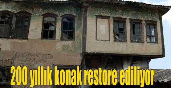 200 yıllık konak restore ediliyor