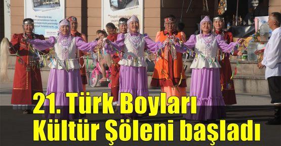 21. Türk Boyları Kültür Şöleni başladı