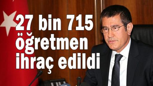 27 bin 715 öğretmen ihraç edildi
