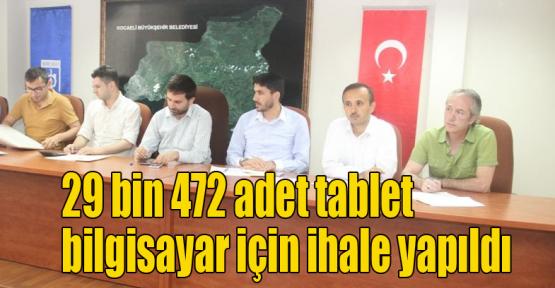 29 bin 472 adet tablet bilgisayar için ihale yapıldı