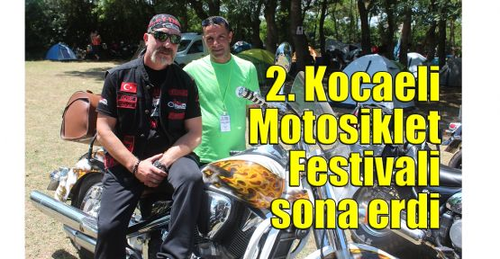 2. Kocaeli Motosiklet Festivali sona erdi
