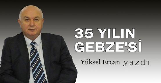 35 yılın Gebze'si