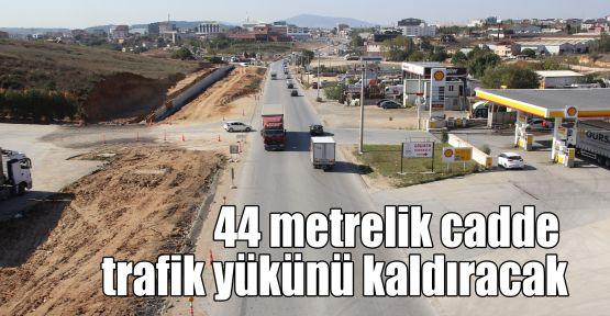 44 metrelik cadde trafik yükünü kaldıracak