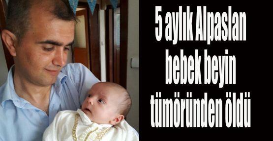 5 aylık bebek beyin tümöründen öldü