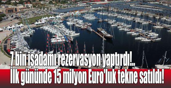7 bin işadamı rezervasyon yaptırdı!.. İlk gününde 15 milyon Euro'luk tekne satıldı!