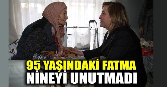 95 yaşındaki Fatma nineyi unutmadı