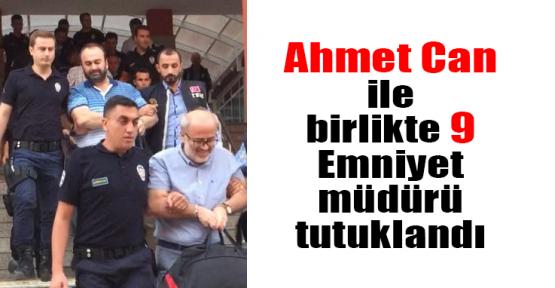 9 Emniyet müdürü tutuklandı