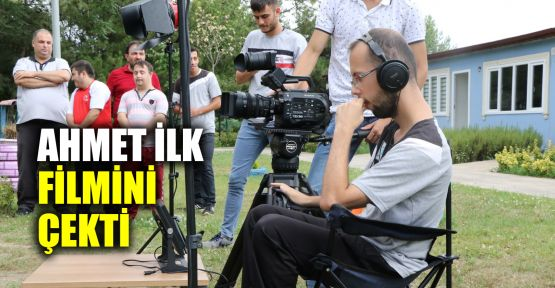 Ahmet ilk filmini çekti