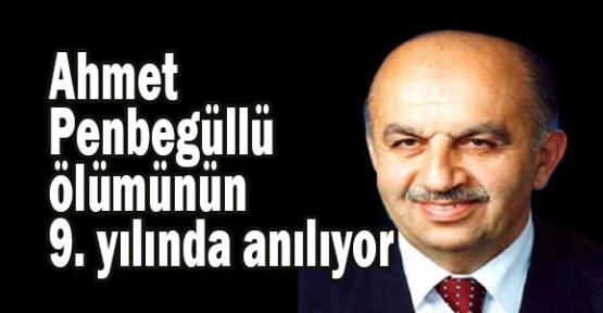Ahmet Penbegüllü anılıyor