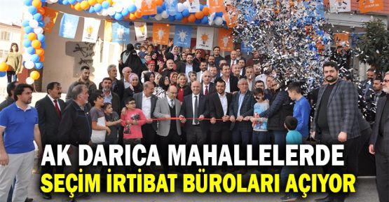 AK Darıca mahallelerde seçim irtibat büroları açıyor