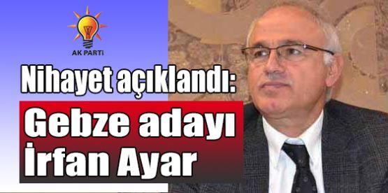 AK Parti Gebze adayı İrfan Ayar