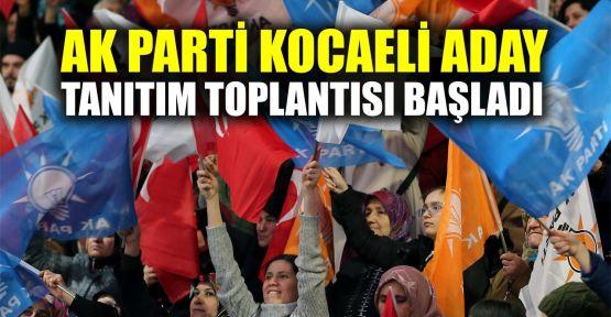 AK Parti Kocaeli aday tanıtım toplantısı başladı