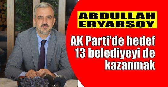 AK Parti'de hedef 13 belediyeyi de kazanmak