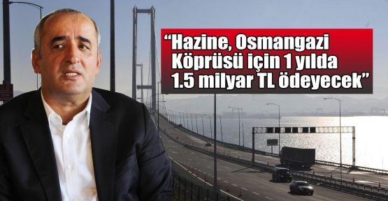 Akar: Hazine, Osmangazi Köprüsü için 1 yılda 1.5 milyar TL ödeyecek