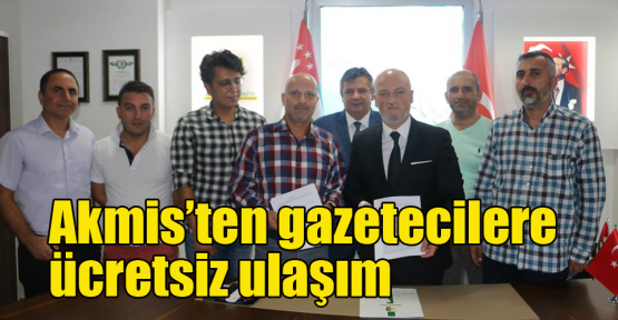 Akmis'ten gazetecilere ücretsiz ulaşım