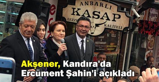 Akşener, Kandıra'da Ercüment Şahin'i açıkladı