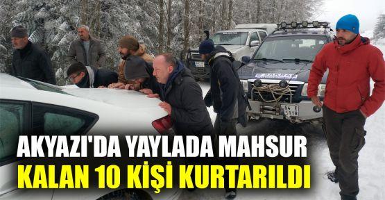 Akyazı'da yaylada mahsur kalan 10 kişi kurtarıldı