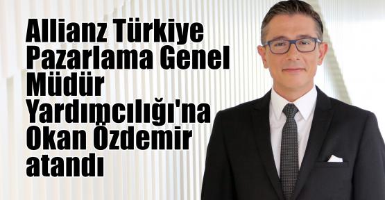 Allianz Türkiye Pazarlama Genel Müdür Yardımcılığı'na Okan Özdemir atandı