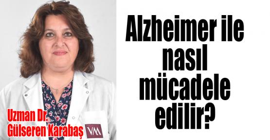 Alzheimer ile nasıl mücadele edilir?