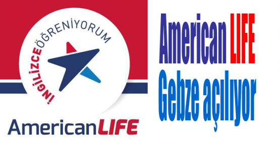 American LIFE Gebze açılıyor