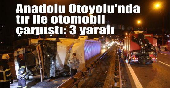 Anadolu Otoyolu'nda tır ile otomobil çarpıştı: 3 yaralı