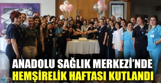 Anadolu Sağlık Merkezi'de Hemşirelik Haftası kutlandı