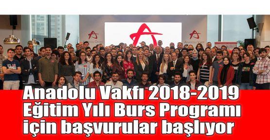 Anadolu Vakfı 2018-2019 Eğitim Yılı  Burs Programı için başvurular başlıyor