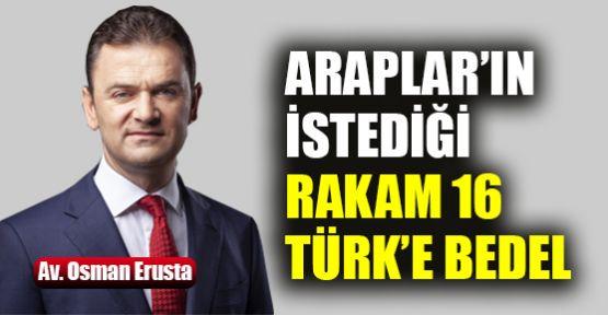 Araplar'ın istediği rakam 16 Türk vatandaşlığına bedel