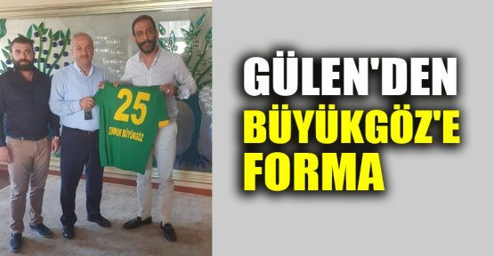 Arif Gülen'den, Büyükgöz'e forma