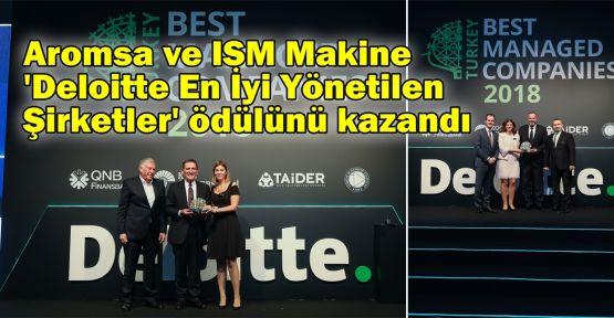 Aromsa ve ISM Makine 'Deloitte En İyi Yönetilen Şirketler' ödülünü kazandı