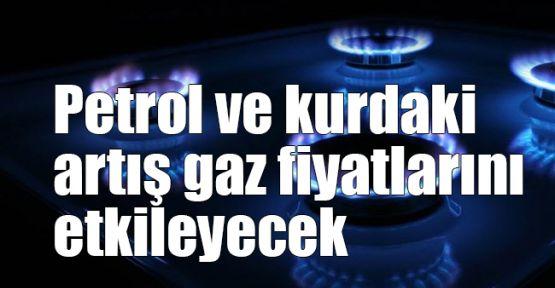 Arslan: Petrol ve kurdaki artış gaz fiyatlarını etkileyecek
