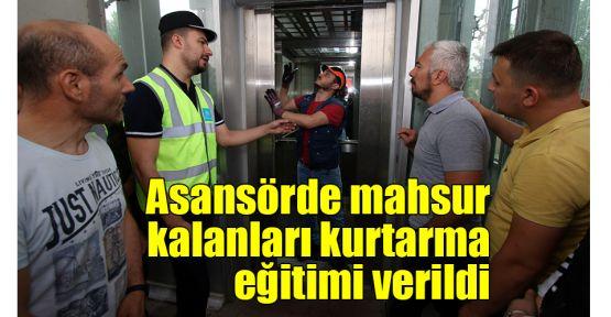 Asansörde mahsur kalanları kurtarma eğitimi verildi