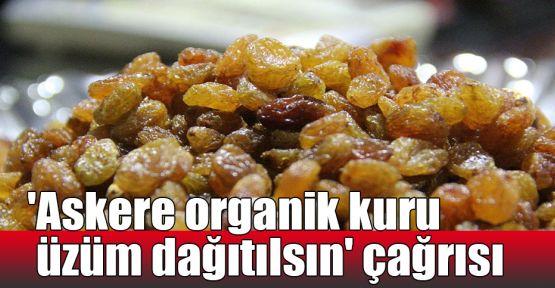 'Askere organik kuru üzüm dağıtılsın' çağrısı