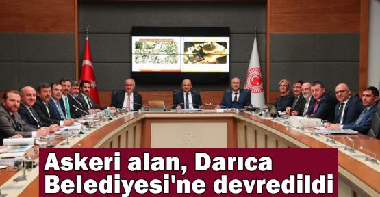 Askeri alan Darıca Belediyesi'ne devredildi