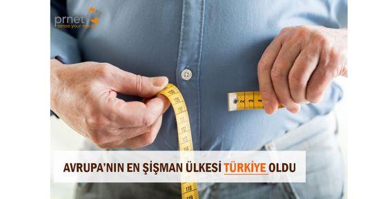 Avrupa'nın en şişman ülkesi Türkiye oldu