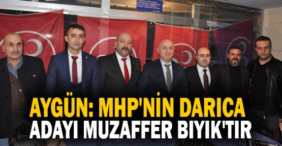 Aygün: MHP'nin Darıca Adayı Muzaffer Bıyık'tır