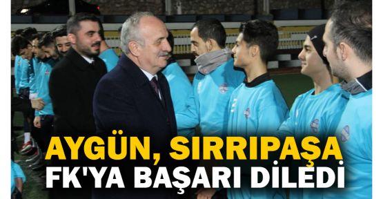 Aygün, Sırrıpaşa FK'ya başarı diledi