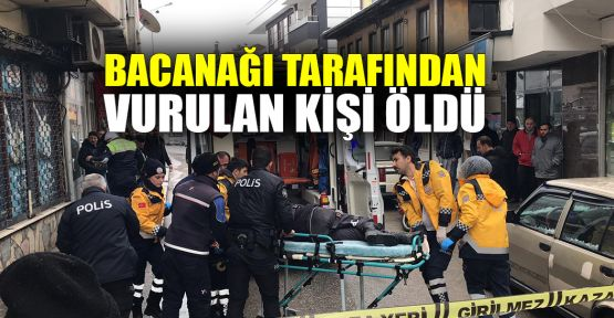 Bacanağı tarafından vurulan kişi öldü