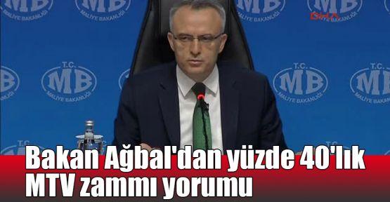Bakan Ağbal'dan yüzde 40'lık MTV zammı yorumu