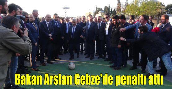 Bakan Arslan Gebze'de penaltı attı