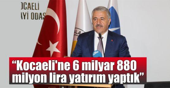 Bakan Arslan: Kocaeli'ne 6 milyar 880 milyon lira yatırım yaptık