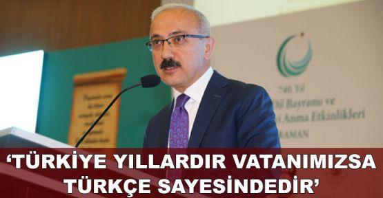 Bakan Elvan: Türkiye yıllardır vatanımızsa Türkçe sayesindedir