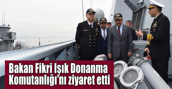 Bakan Işık Donanma Komutanlığı'nı ziyaret etti