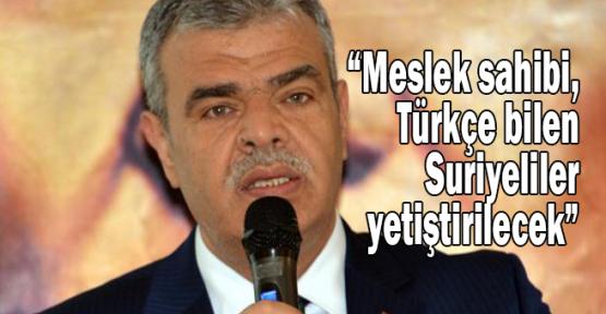 Bakan Kaynak:Meslek sahibi, Türkçe bilen Suriyeliler yetiştirilecek