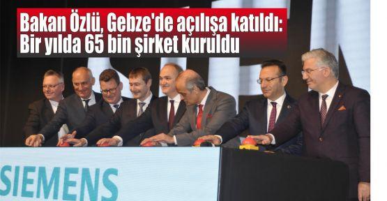 Bakan Özlü, Gebze'de açılışa katıldı: Bir yılda 65 bin şirket kuruldu