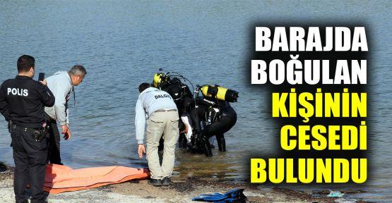 Barajda boğulan kişinin cesedi bulundu