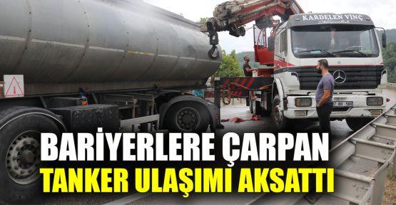 Bariyerlere çarpan tanker ulaşımı aksattı