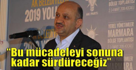 Başbakan Yardımcısı Işık: Bu mücadeleyi sonuna kadar sürdüreceğiz