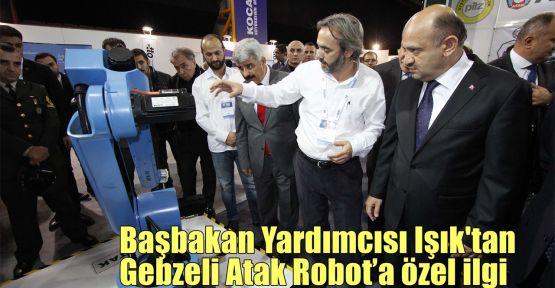 Başbakan Yardımcısı Işık'tan Gebzeli Atak Robot'a özel ilgi